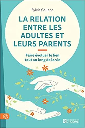 La relation entre les adultes et leurs parents