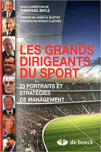 Les grands dirigeants du sport : 23 portraits et strategies de management