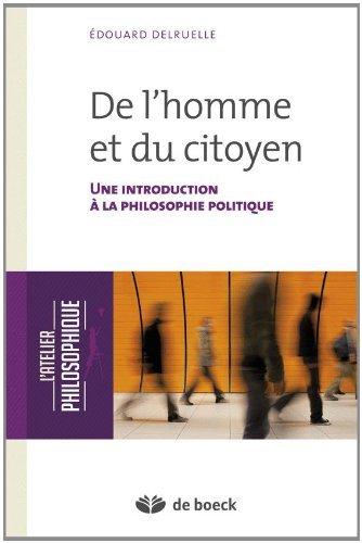 De l'homme et du citoyen : une introduction a la philosophie politique