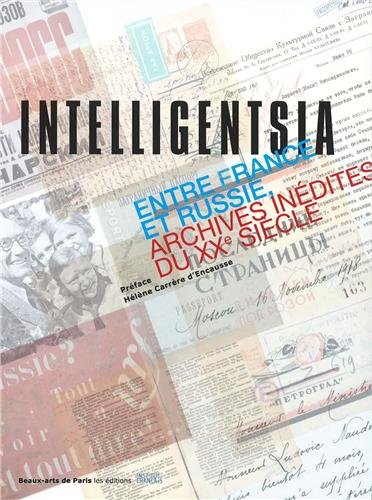 Intelligentsia - Entre France et Russie (archives inedites du XXe siecle)