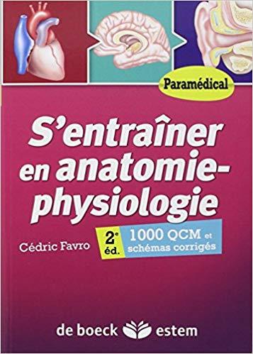 S'entrainer en anatomie-physiologie : 1.000 QCM et schemas corriges
