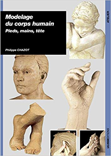 Modelage du corps humain : pieds, mains, tete