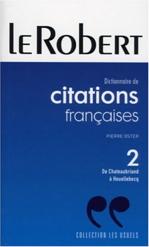 Citations Francaises Tome 2. De Chateaubriand a Houellebecq