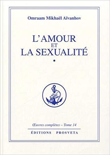 Oeuvres completes, Vol. 14. L'amour et la sexualite 1