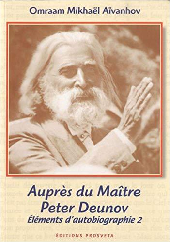Elements d'autobiographie, Vol. 2. Aupres du maitre Peter Deunov