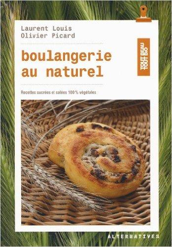 Boulangerie au naturel : recettes sucrees et salees 100 % vegetales
