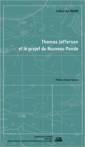 Thomas Jefferson et le projet du Nouveau Monde