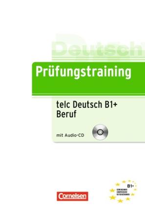 Pruefungstraining B1 - telc -Test + Beruf + CD