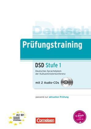 Pruefungstraining A2 - B1 DSD Stufe 1  Deutsches Sprachdiplom der Kultusministerkonferenz