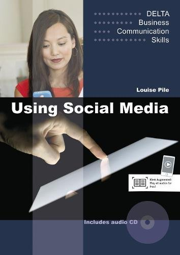 Delta Business Communication Skills: Using Social Media B1-B2 : Coursebook with Audio CD
