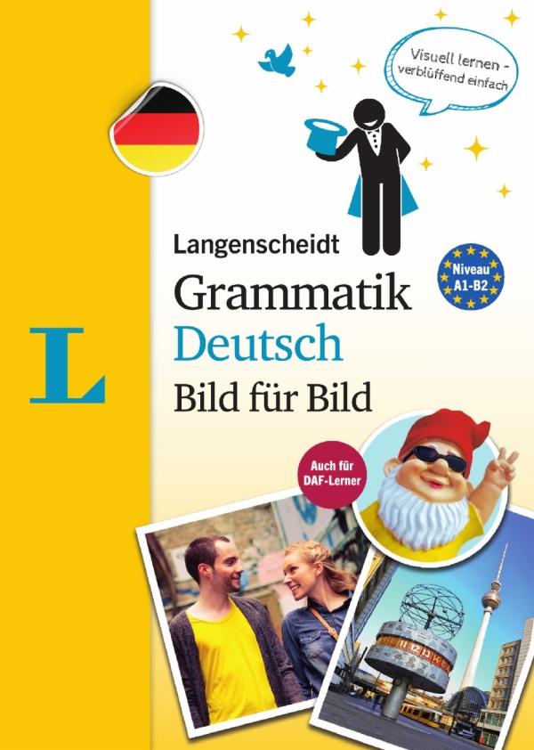 Bild fuer Bild. Grammatik Deutsch A1-B2
