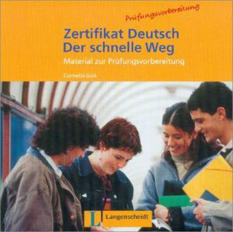 Zertifikat Deutsch - Der schnelle Weg CD (B1)
