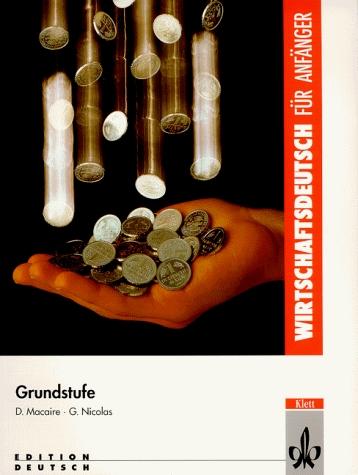 Wirtschaftsdeutsch f. Anf.-Grundstufe, Lehr- u. Arbeitsbuch