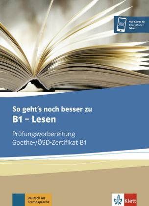 So geht's noch besser zu B1 Testbuch - Lesen