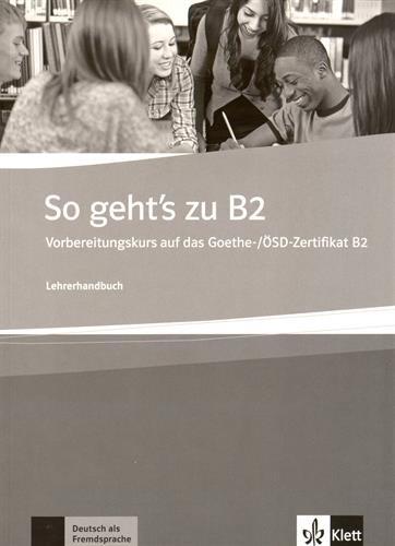 So geht's zu B2  B1+ --B2 Lehrerhandbuch