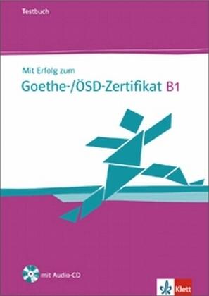 Mit Erfolg zum Goethe-/OSD-Zertifikat B1 Testbuch + CD