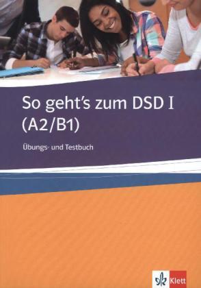 So geht's zum DSD I A2-B1 Uebungs- und Testbuch
