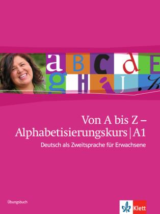 Von A bis Z - Alphabetisierungskurs A1  Uebb.