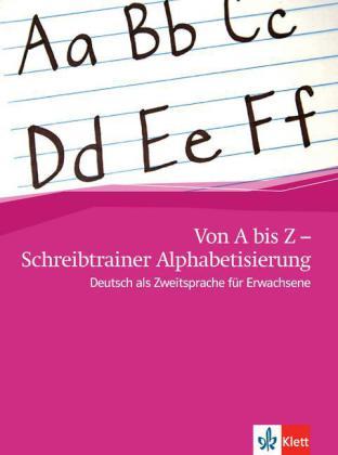 Von  A bis Z - Schreibtrainer Alphabeti. (A1-A2)