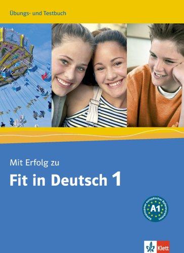 Mit Erfolg zu Fit in Deutsch 1, Uebungs- und Testbuch