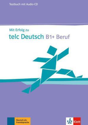 Mit Erfolg zu telc Deutsch B1+, Testbuch.+CD