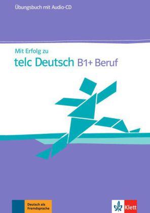 Mit Erfolg zu telc Deutsch B1+, Uebungsbb.+CD