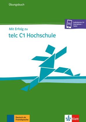 Mit Erfolg zu telc C1 Uebungsb. Hochschule