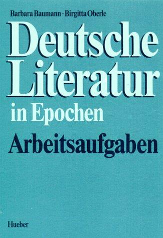 Deutsche Literatur in Epochen. Arbeitsaufgaben.