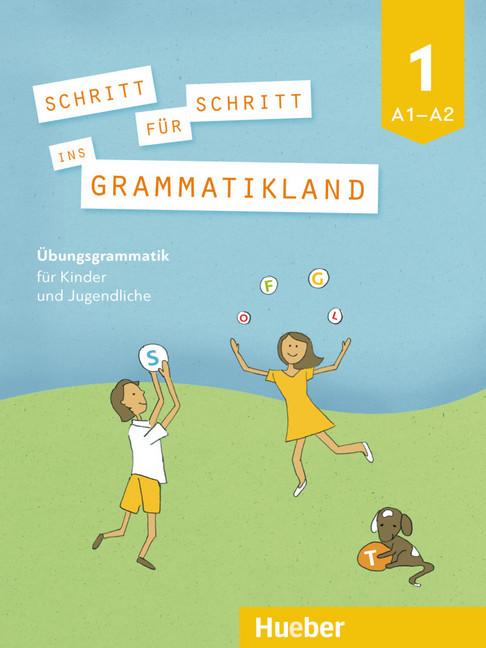 Schritt für Schritt ins Grammatikland 1 (A1-A2) neu