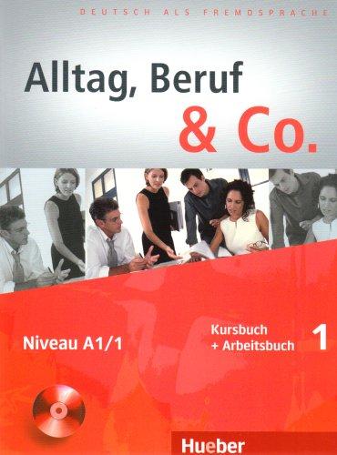 Alltag, Beruf & Co. 1, Kurs- und Arbeitsbuch + D zum AB