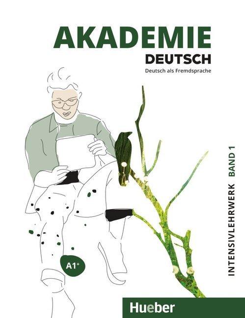 Akademie Deutsch A1+. Band 1 - Intensivlehrwerk mit Audios online