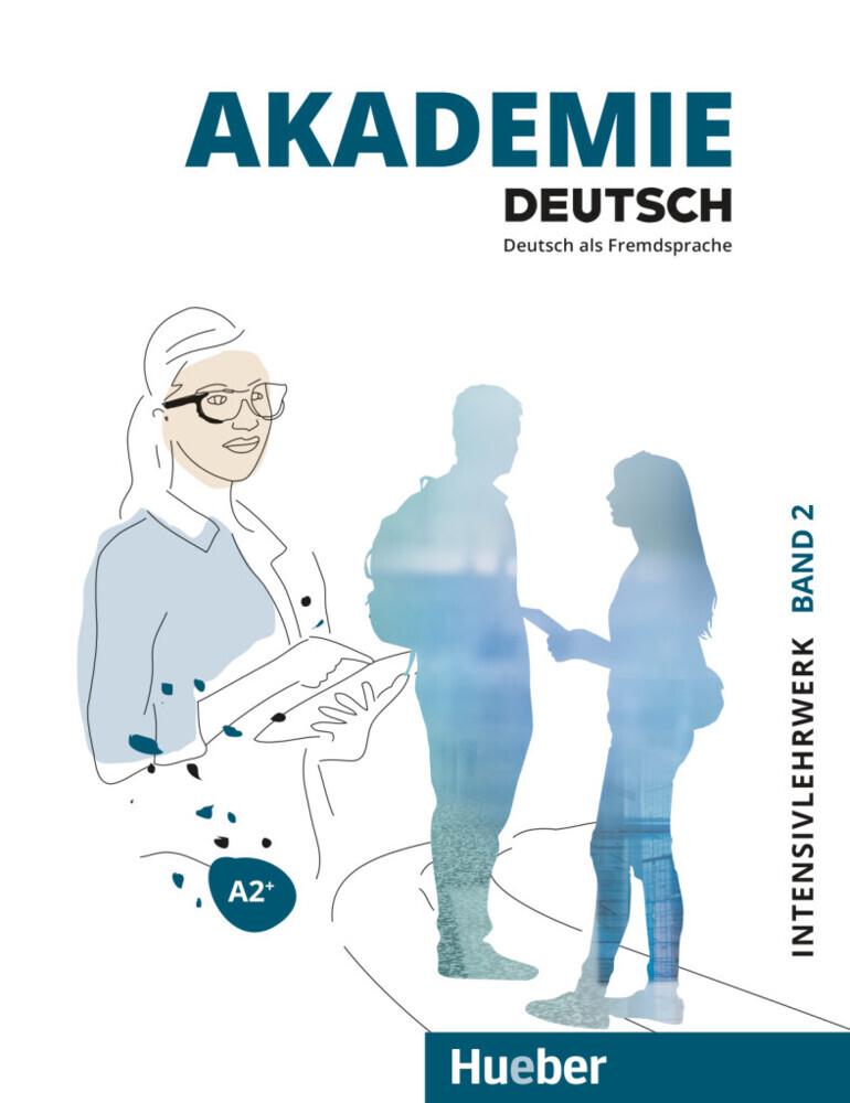Akademie Deutsch A2+. Band 2 - Intensivlehrwerk mit Audios online