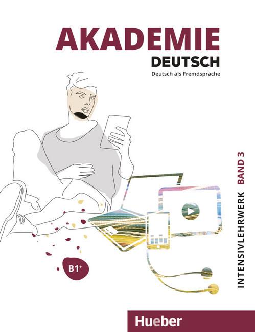Akademie Deutsch B1+. Band 3 - Intensivlehrwerk mit Audios online