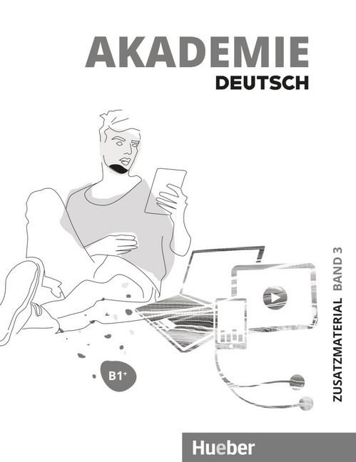 Akademie Deutsch B1+: Band 3/ Zusatzmaterial mit Audios online