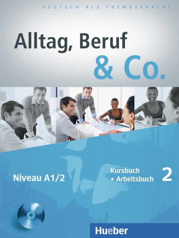 Alltag, Beruf & Co. 2,  Kurs- und Arbeitsbuch + D zum AB