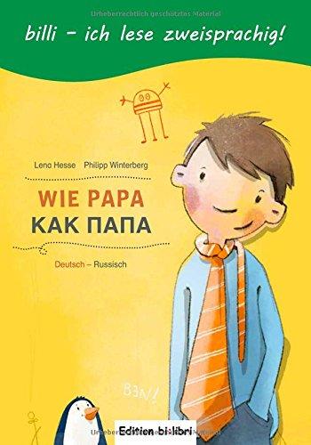 Wie Papa Kinderbuch Deutsch-Russisch