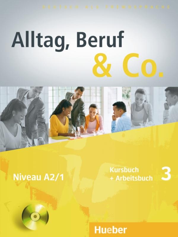 Alltag, Beruf & Co. 3, Kurs- und Arbeitsbuch + D zum AB