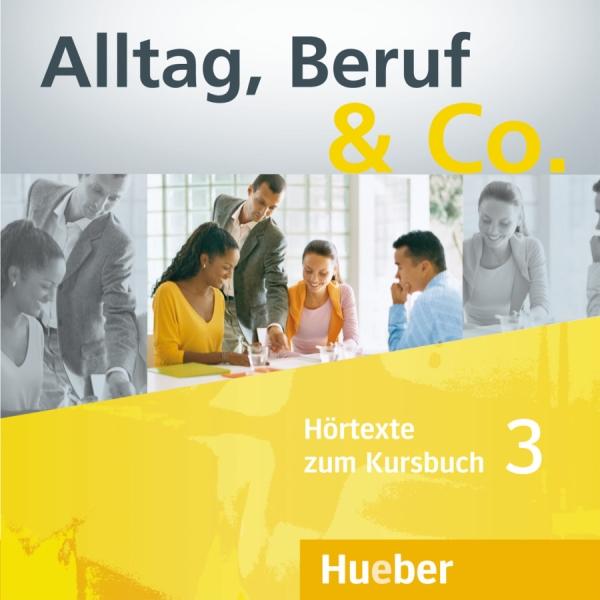 Alltag, Beruf & Co. 3, 2 CDs zum Kursbuch