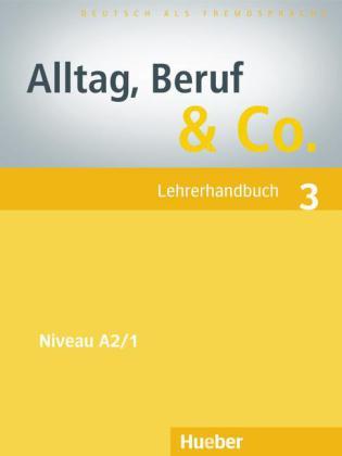Alltag, Beruf & Co. 3, Lehrerhandbuch