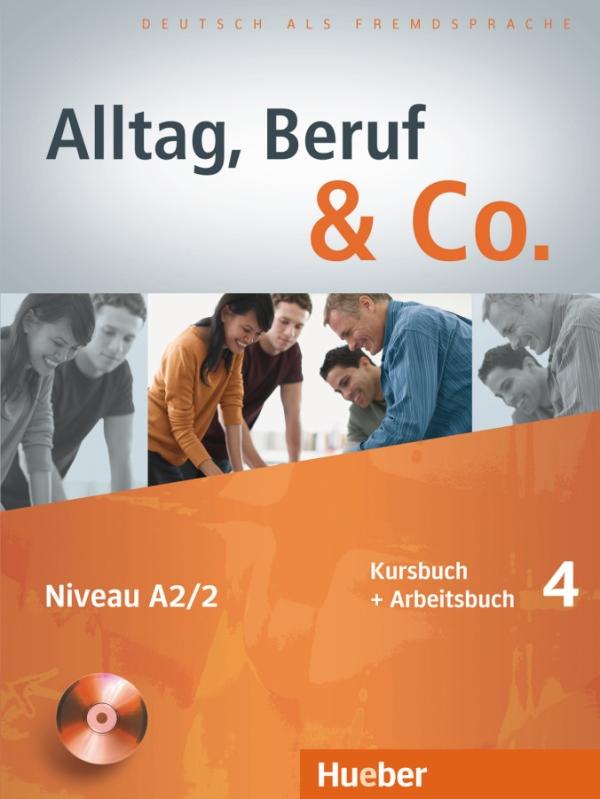 Alltag, Beruf & Co. 4, Kurs- und Arbeitsbuch + D zum AB