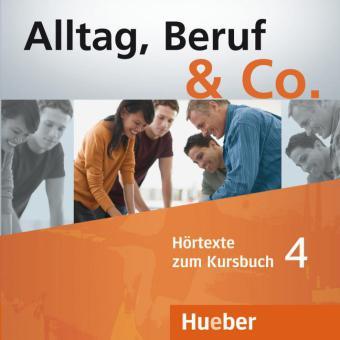 Alltag, Beruf & Co. 4, 2 CDs zum Kursbuch