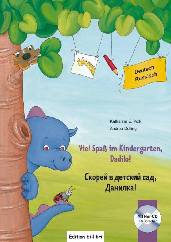 Viel Spass im Kindergarten, Dadilo! Kinderbuch Deutsch-Russisch mit Audio-CD