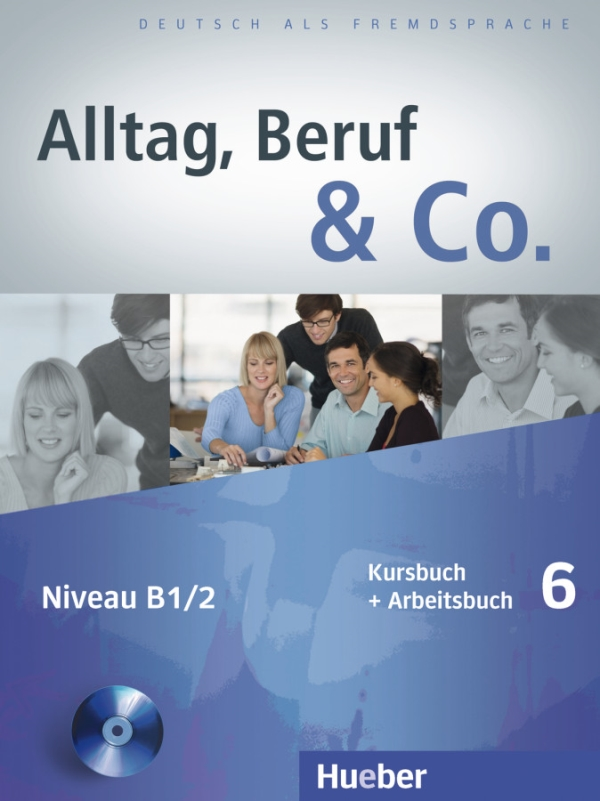 Alltag, Beruf & Co. 6, Kursbuch + Arbeitsbuch +D zum Arbeitsbuch