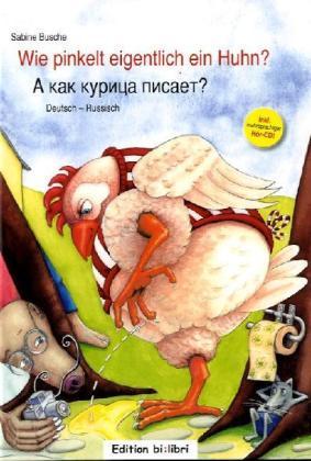 Bi:libri, Wie pinkelt ein Huhn? Deutsch-Russisch +CD