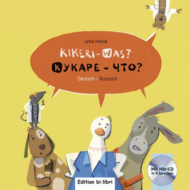 Kikeri – was?: Kinderbuch Deutsch-Russisch mit Audio-CD