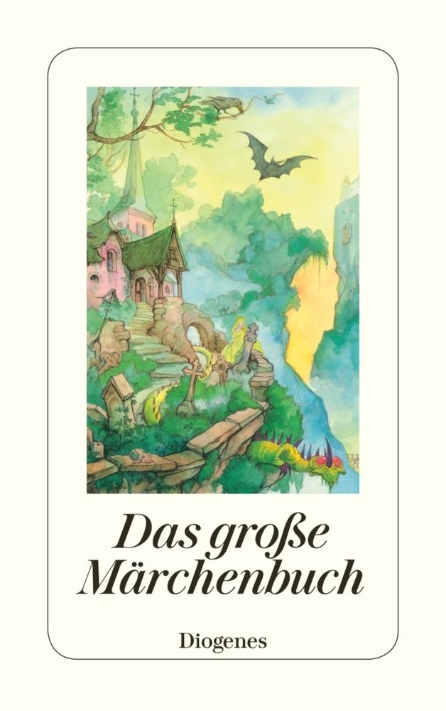 Das grosse Maerchenbuch: Die hundert schoensten Maerchen aus ganz Europa