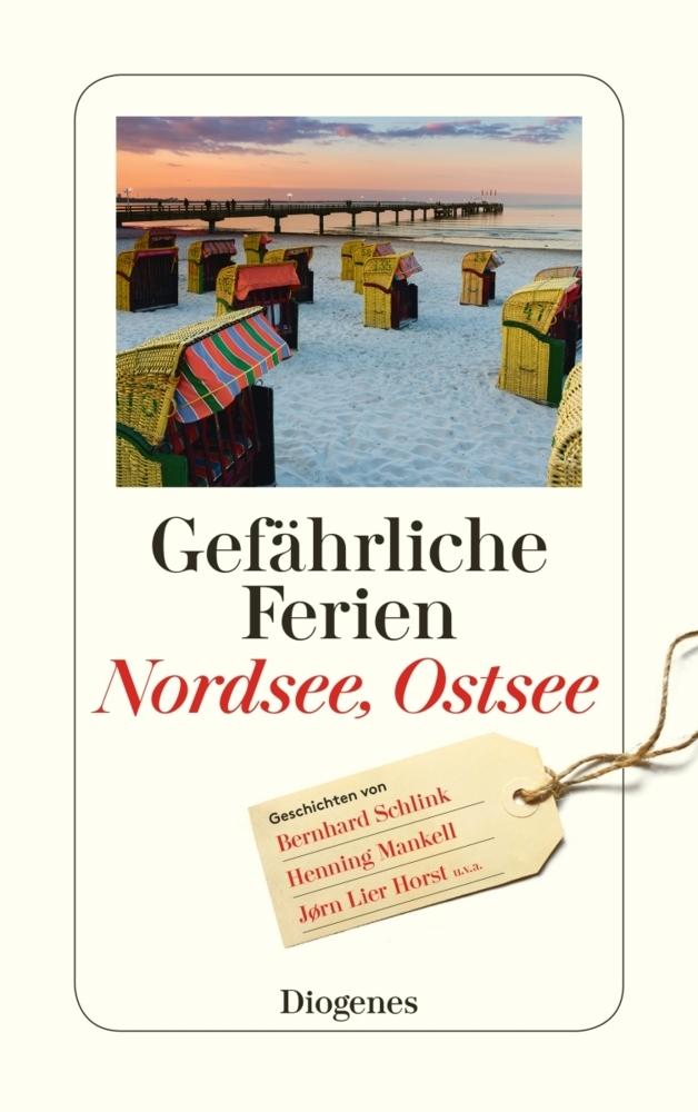 Gefahrliche Ferien - Nordsee, Ostsee: mit Bernhard Schlink, Henning Mankell und Nis-Momme Stockmann