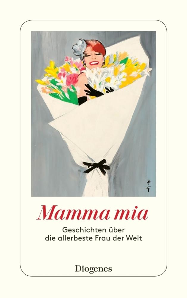 Mamma mia: Geschichten uber die allerbeste Frau der Welt
