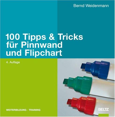 100 Tipps & Tricks fuer Pinnwand und Flipchart
