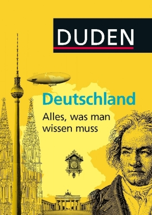 Allgemeinbildung: Deutschland -Alles was man wissen muss